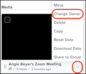 Change Owner in dropdown list from clicking on the gear in the lower right corner of the video thumbnail. The list for the dropdown includes Move, Change Woner, Delete, Copy, Reset Data, Download Data, and Share to Group.""